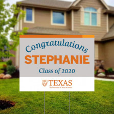 The University of Texas at Austin is printing yard signs for its graduates.
