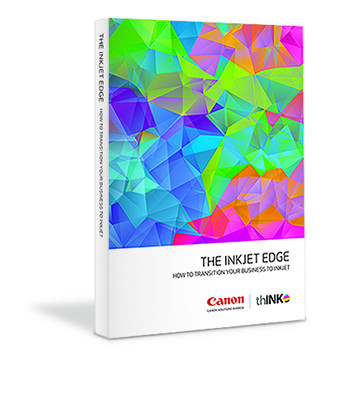 "Jointly published by Canon Solutions America and thINK, ""The Inkjet Edge – How to Transition Your Business to Inkjet"" is a collection of inkjet related topics."
